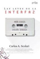 las leyes de la interfaz: diseño, ecologia, evolucion, tecnologia-carlos a. scolari-9788416919932