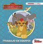 la guardia del leon: ¡trabajo en equipo! (aprendo valores con disney)-9788416931132