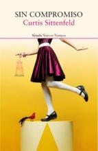 sin compromiso (ebook)-curtis sittenfeld-9788416964932