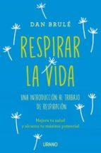 respirar la vida (ebook)-dan brulé-9788416990832