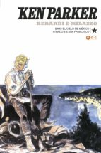 ken parker nº 04: bajo el cielo de mexico/atraco en san francisco-giancarlo berardi-9788417206932