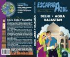 delhi, agra y ragastan 2018 (escapada azul) (4ª ed.) 9788417368432