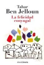 la felicidad conyugal (ebook)-tahar ben jelloun-9788420684932