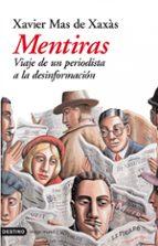 mentiras: viaje de un periodista a la desinformacion-xavier mas de xaxas-9788423337132