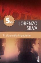el alquimista impaciente-lorenzo silva-9788423343232