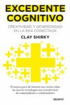 excedente cognitivo: creatividad y generosidad en la era conectad a-clay shirky-9788423428632