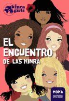 kinra girls 1:el encuentro de las kinra-9788424655532