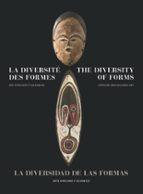 la diversidad de las formas. arte africano y oceanico (español   ingles   frances) 9788425229732