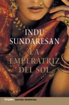 la emperatriz del sol (trilogía taj mahal 2) (ebook)-indu sundaresan-9788425344732