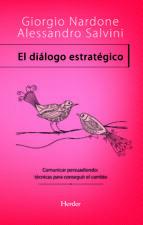 el dialogo estrategico: comunicar persuadiendo: tecnicas para con seguir el cambio-giorgio nardone-alessandro salvini-9788425428432