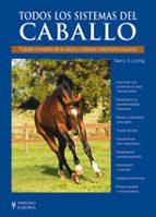 todos los sistemas del caballo: tratado completo de la salud y cu idados veterinarios equinos-nancy s. loving-9788425518232