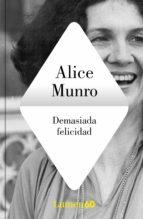 demasiada felicidad-alice munro-9788426418432