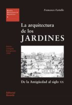 la arquitectura de los jardines: de la antigüedad al siglo xx francesco fariello 9788429121032