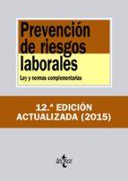 prevencion de riesgos laborales (12ª ed.): ley y normas complementarias-9788430955732