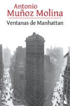ventanas de manhattan-antonio muñoz molina-9788432225932