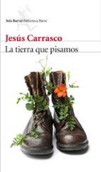 la tierra que pisamos-jesus carrasco-9788432227332
