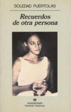 recuerdos de otra persona (2ª ed.)-soledad puertolas-9788433910332