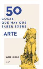 50 cosas que hay que saber sobre arte (ebook)-susie hodge-9788434400832