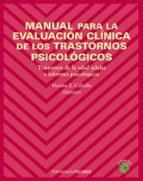 manual para la evaluacion clinica de los trastornos psicologicos: trastornos de la edad adulta e informes psicologicos vicente e. caballo manrique 9788436820232