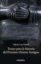 textos para la historia del proximo oriente antiguo-federico lara peinado-9788437628332