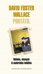 david foster wallace portatil: relatos, ensayos & materiales ineditos-david foster wallace-9788439731832