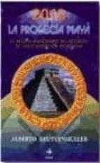 la profecia maya-alberto beuttenmuller-9788441403932