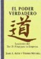 el poder verdadero: lecciones de tao te king para la empresa james a. autry stephen mitchell 9788441405332