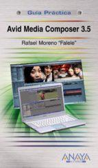 avid media composer 3.5 (guia practica)-rafael moreno-9788441526532