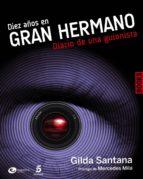 diez años en gran hermano: diario de una guionista-gilda santana-9788441530232
