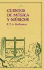 cuentos de musica y musicos e.t.a. hoffmann 9788446017332