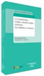 competencia entre la horticultura intensiva de marruecos y españa-9788447025732