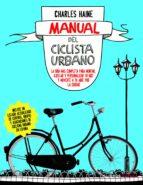 manual del ciclista urbano-charles haine-9788448069032