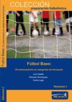 futbol base: el entrenamiento en categorias de formacion luis casais 9788461276332
