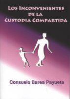 los inconvenientes de la custodia compartida-consuelo barea payueta-9788461592432