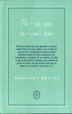 para ser escritor-dorothea brande-9788461699032