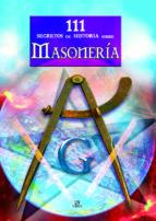 111 secretos de historia sobre masoneria-felicidad sanchez pacheco-9788466217132