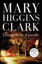 camino hacia el pasado (ebook)-mary higgins clark-9788466339032