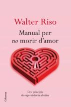 manual per no morir d amor walter riso 9788466413732