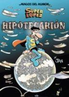 magos del humor superlopez nº 117: hipotecarion-9788466631532