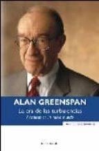 la era de las turbulencias: aventuras en un nuevo mundo-alan greenspan-9788466632232