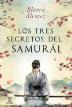 los tres secretos del samurai-blanca alvarez-9788467013832