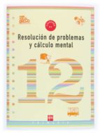 resolucion de problemas y calculo mental 12 9788467500332