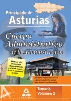 CUERPO ADMINISTRATIVO DE LA ADMINISTRACION DEL PRINCIPADO DE ASTU RIAS VOLUMEN 2. TEMARIO DERECHO ADMINISTRATIVO Y GESTION DE PERSONAL