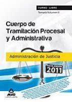 CUERPO DE TRAMITACION PROCESAL Y ADMINISTRATIVA (TURNO LIBRE) DE LA ADMINISTRACION DE JUSTICIA TEMARIO VOLUMEN II