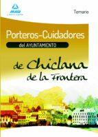 porteros-cuidadores del ayuntamiento de chiclana de la frontera. temario-9788467690132