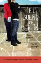 el sueño de berlín ana alonso javier pelegrin 9788467871432
