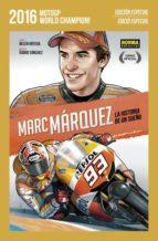 marc marquez: la historia de un sueño (ed. especial) belen ortega isidro sanchez 9788467926132