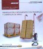 El libro de (Mf1328_1) cuaderno del alumno. manipulación y movimientos con transpalés y carretillas de mano . certificados de autor VV.AA. PDF!
