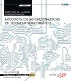 (transversal: uf0853) cuaderno del alumno. explotación de las funcionalidades del sistema microinformático . certificados de 9788468189932