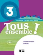 tous ensemble ! 3. cahier d exercices + cd audio    3º eso 9788468217932